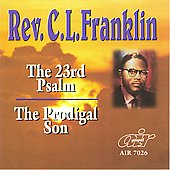 Rev. C.L. Franklin: The 23rd Psalm/The Prodigal Son