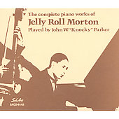 Knocky Parker: Complete Works of Jelly Roll Morton *