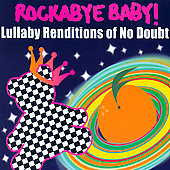 Rockabye Baby!: Rockabye Baby: Lullaby Renditions Of No Doubt