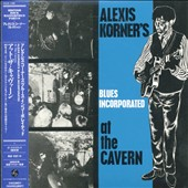 Alexis Korner's Blues Incorporated/Alexis Korner: At the Cavern [Japan Bonus Tracks]