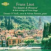 Liszt: Tre sonetti di Petrarca, etc / O'Neill, Farmer