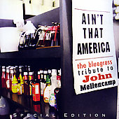 Various Artists: Ain't That America: The Bluegrass Tribute to John Cougar Mellencamp [Bonus Track]