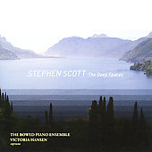 Scott: The Deep Spaces / Victoria Hansen, The Bowed Piano Ensemble