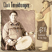 Clark Tenakhongva: Po'li: Traditional Songs of the Hopi *