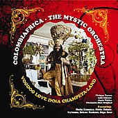 Colombiafrica - The Mystic Orchestra: Voodoo Love Inna Champeta Land