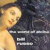 Bill Russo: The World of Alcina *