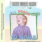 Bobby Susser: All Roads Lead to Home