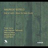 Sotello: Wall of Light - Music for Sean Scully / Gurtu, Ca&ntilde;izarez, Weiss, Bernat, et al