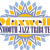 Smooth Jazz All Stars: Maxwell Smooth Jazz Tribute