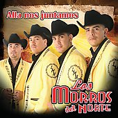 Los Morros del Norte: All&#225; Nos Juntamos