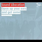 Sound Liberation: Open Up Your Ears and Get Some *