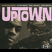 Wayne Escoffery: Uptown