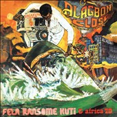 Fela Kuti/Fela Ransome-Kuti and the Africa '70: Alagron Close/Why Black Man Dey Suffer [Digipak]