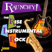 Various Artists: Raunchy! The Rise of Instrumental Rock