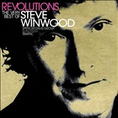 Steve Winwood: Revolutions: The Very Best of Steve Winwood