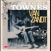 Townes Van Zandt: Legend: The Very Best of Townes Van Zant