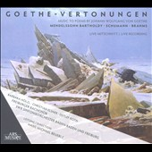Mendelssohn-Bartholdy, Brahms: Goethe-Vertonungen