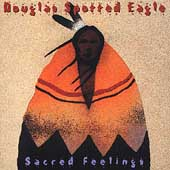 Douglas Spotted Eagle: Sacred Feelings