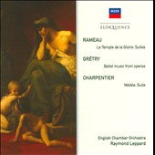 Rameau: Le Temple de la Gloire, suites; Grétry: Ballet Music from Operas; Charpentier: Médée, suite / English CO, Leppard