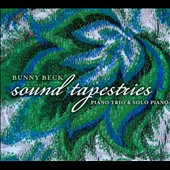 Bunny Beck: Sound Tapestries: Piano Trio & Solo Piano