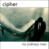 Cipher: No Ordinary Man
