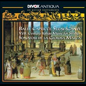 Balli, Capricci, Stravaganze: XVII. Century Italian Music For Strings