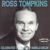 Ross Tompkins: Celebrates the Music of Harold Arlen