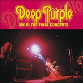 Deep Purple (Rock): Mk III: The Final Concerts