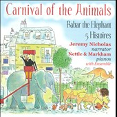 Carnival of the  Animals; Babar the Elephant; 5 Histoires / Jeremy Nicholas, narrator