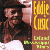 Eddie Cusic: Leland Mississippi Blues *