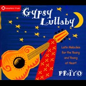 Priyo: Gypsy Lullaby [Digipak]