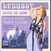 Debussy: Clair de lune / Natalie Dessay, Philippe Cassard
