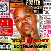 Too $hort: No Trespassing [PA]