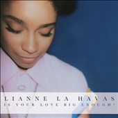 Lianne La Havas: Is Your Love Big Enough? [Digipak]