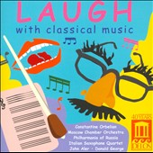 Laugh with Classical Music - Vieuxtemps; Rimsky-Korsakov / Orbelian, Moscow CO; Italian Saxophone Quartet, John Aler, Donald George