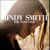 Mindy Smith: The  Essential *