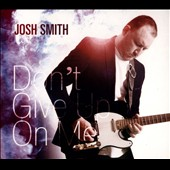 Josh Smith: Don't Give Up On Me [Digipak]