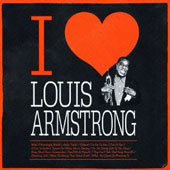 Louis Armstrong: I Love Louis Armstrong