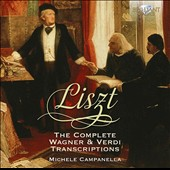 Liszt: The Complete Wagner & Verdi Transcriptions / Michele Campanella, piano