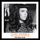 Clairy Browne & the Bangin' Rackettes: Baby Caught the Bus [5/21]