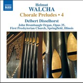 Helmut Walcha: Chorale Preludes, Vol. 4 / Delbert Disselhorst, Organ of the First Presbyterian Church, Springfield IL