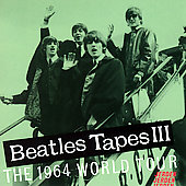 The Beatles: Beatles Tapes, Vol. 3: The 1964 World Tour