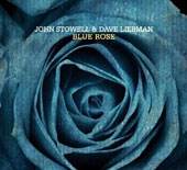 David Liebman/John Stowell: Blue Rose [Digipak]