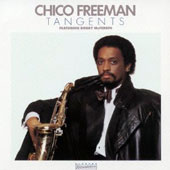 Chico Freeman: Tangents [Limited Edition] [Remastered]