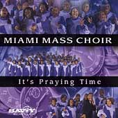 Miami Mass Choir: It's Praying Time