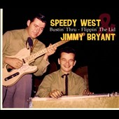 Speedy West & Jimmy Bryant: Bustin' Thru: Flippin' the Lid [Digipak] *