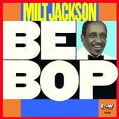 Milt Jackson: Bebop [Limited Edition] [Remastered]