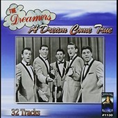 The Dreamers (Male Doo-Wop Group): A Dream Come True