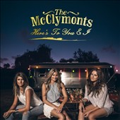 The McClymonts: Here's to You & I