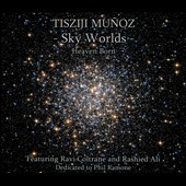 Tisziji Muñoz: Sky Worlds: Heaven Born [Digipak]